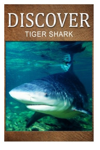 Tiger Shark - Discover: Early reader's wildlife photography book