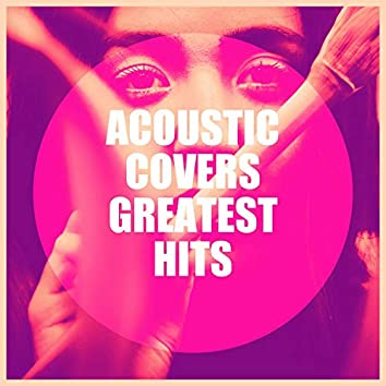 Acoustic Covers Greatest Hits