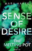 Sense of desire: The melting pot