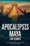 APOCALIPSIS MAYA; CON ZOMBIS