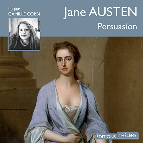Persuasion                   By:                                                                                                                                 Jane Austen                               Narrated by:                                                                                                                                 Camille Cobbi                      Length: 5 hrs and 10 mins     1 rating     Overall 5.0