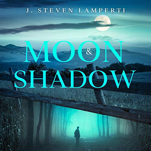 Moon & Shadow Audiobook By J. Steven Lamperti cover art