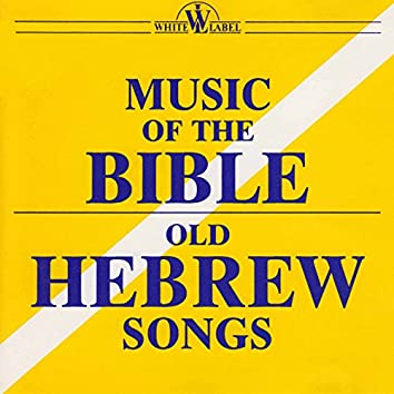 Music of the Bible: Old Hebrew Songs