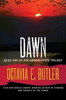 Dawn (The Xenogenesis Trilogy Book 1) by [Octavia E. Butler]