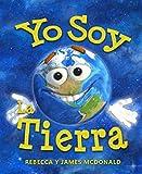 Yo Soy La Tierra: Un Libro del Día de la Tierra para Niños (Estoy Aprendiendo: Serie educativa en español para niños)