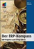 Der ERP - Kompass: ERP-Projekte zum Erfolg führen (mitp Business)