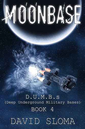 Moonbase: D.U.M.B.s (Deep Underground Military Bases) - Book 4 (English Edition)