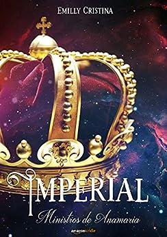 Imperial (Ministros de Anamaria Livro 1) por [Emilly Cristina]