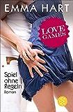 Love Games - Spiel ohne Regeln: Roman