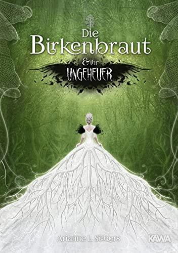 Die Birkenbraut und ihr Ungeheuer: Ein magischer und romantischer Dark Fantasy-Roman