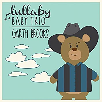 Lullaby Renditions of Garth Brooks