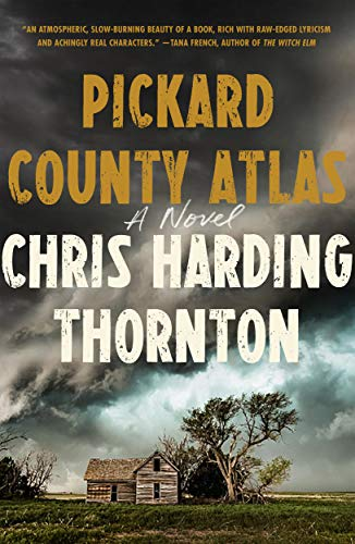 Compare Textbook Prices for Pickard County Atlas: A Novel  ISBN 9780374231255 by Thornton, Chris Harding