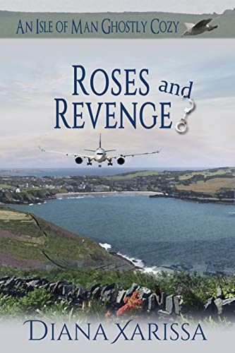 Roses and Revenge (An Isle of Man Ghostly Cozy Book 18)