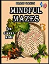 Brain games Mindful mazes for clever kids: Maze Puzzle Book ,Mindful Mazes ,Fun and Amazing Maze ,mazes for kids ages 8-12