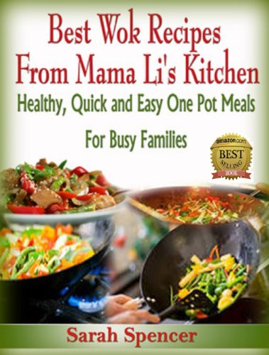 Best Wok Recipes from Mama Li's Kitchen: Healthy, Quick an