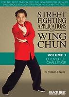 Street Fighting Applications of Wing Chun: Choy Li Fut Challenge [DVD]