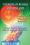 Cooking in Russia and Finland - Volume 4: Kitchen Science Illustrated with 64 International Recipes