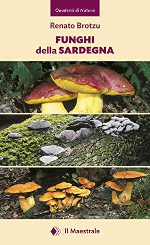 Funghi della Sardegna. Ediz. illustrata