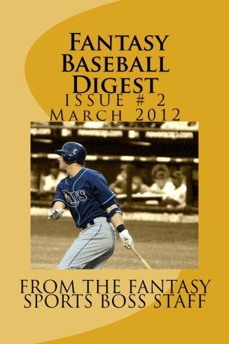 2012 Fantasy Baseball Digest Issue # 2 (March): By The Fantasy Sports Boss Staff