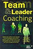 Team & leader coaching: Saiba tudo sobre os processos e as estratégias que podem ajudar você a desenvolver suas competências e de sua equipe, em curto espaço de tempo
