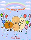 The Smart Peanut: A Rhyming Read Aloud Story Book For Kids And Adults About Friendship and Success.