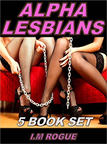 Alpha Lesbians: Unusual Lesbian Domination – 5 Book Set (English Edition)