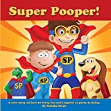 Super Pooper!: A cute story on how to bring fun and laughter to potty training.