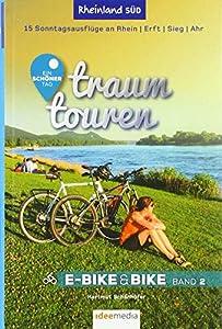 Traumtouren E-Bike & Bike Band 2: Rheinland Süd - Köln, Rhein, Erft, Sieg, Ahr. 15 perfekte Sonntagstouren.: 15 Sonntagsausflüge an Rhein, Erft, Sieg, ... E-Bike&Bike / Radführer von ideemedia)