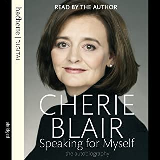 Speaking for Myself     The Autobiography              By:                                                                                                                                 Cherie Blair                               Narrated by:                                                                                                                                 Cherie Blair                      Length: 2 hrs and 54 mins     19 ratings     Overall 3.9