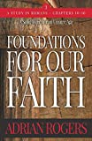 Foundations For Our Faith (Volume 3; 2nd Edition): Romans 10-16 (3)