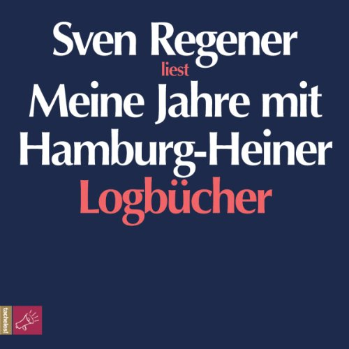 Meine Jahre mit Hamburg-Heiner. Logbücher audiobook cover art
