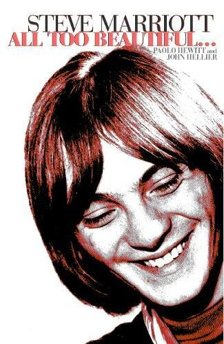 Steve Marriott: All Too Beautiful...