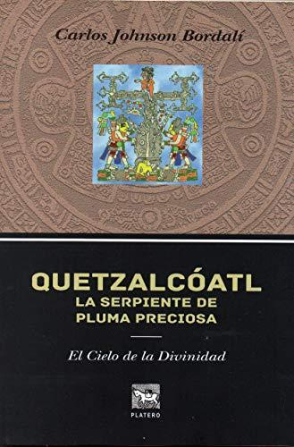 Quetzalcóatl, La Serpiente de Pluma Preciosa: El Cielo de la Divinidad (Quetzalcóatl, La Serpiente de Pluma Preciosa.)