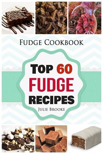 Fudge Cookbook: Top 60 Fudge