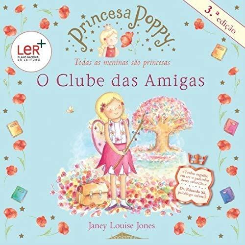 Princesa Poppy - O Clube das Amigas