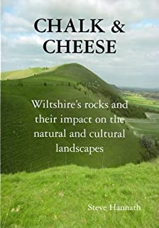Chalk and Cheese: Wiltshire's Rocks and Their Impact on the Natural and Cultural Landscapes