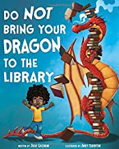 Do Not Bring Your Dragon to the Library (Fiction Picture Books)