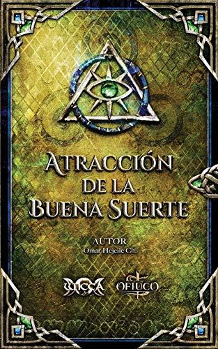 Atracción de la Buena Suerte (Spanish Edition)