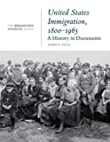 United States Immigration, 1800-1965: A History in Documents: (From the Broadview Sources Series)