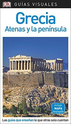 Guía Visual Grecia, Atenas y la península: Las guías que enseñan l