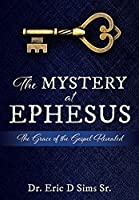 The Mystery at Ephesus: The Grace of the Gospel Revealed