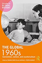 The Global 1960s: Convention, contest and counterculture (Decades in Global History)