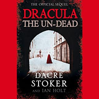 Dracula     The Undead              By:                                                                                                                                 Dacre Stoker                               Narrated by:                                                                                                                                 Alex Dunbar                      Length: 13 hrs and 18 mins     1 rating     Overall 4.0