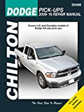 Chilton's Dodge Pick-Ups 2009-16 Repair Manual: Covers U.s. and Canadian Models of Dodge Full-size Pick-ups (2009 Through 2016)
