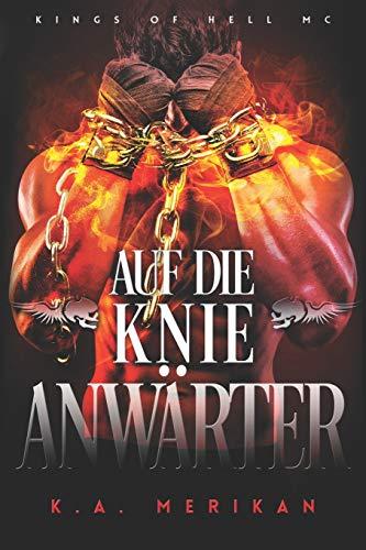 Auf die Knie, Anwärter (Kings of Hell MC Deutsch, Band 3)