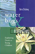 Waterbugs and Dragonflies: Explaining Death to Young Children by Doris Stickney (2002-09-26)
