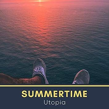 # Summertime Utopia