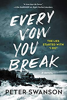 Every Vow You Break: A Novel by [Peter Swanson]