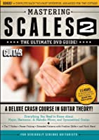 Mastering Scales 2: The Ultimate Dvd Guide! A Deluxe Crash Course in Guitar Theory!