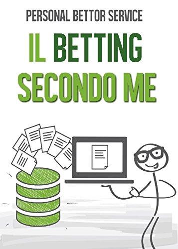 Personal Bettor Service. Il betting secondo me